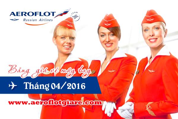 bang-gia-ve-may-bay-aeroflot-thang-4-2016